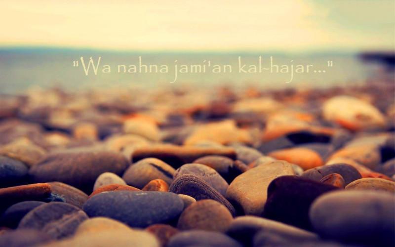 Wa Nahna Jamian Kal Hajar