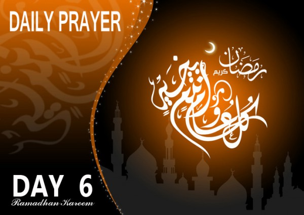 day 6 Ramadhan daily prayer