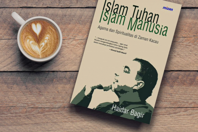 Resensi Buku 'Islam Tuhan Islam Manusia' Karya Haidar Bagir