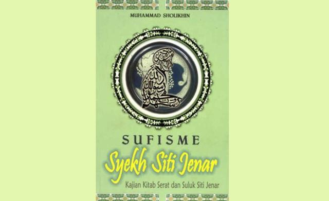 Buku Sufisme Syekh Siti Jenar Kajian Kitab Serat dan Suluk Siti Jenar