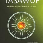 Ikhtiar Mengikis Kedengkian: Telaah Mengenai Buku-Buku Tasawuf Karya Haidar Bagir