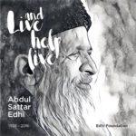 Mengenal Abdul Sattar Edhi, Teladan Kemanusiaan Dunia
